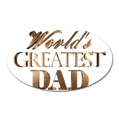 World s Greatest Dad Gold Look Text Elegant Typography Oval Magnet by yoursparklingshop