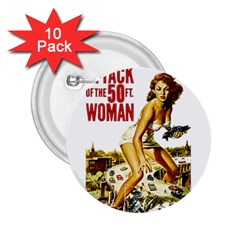 Attack Of The 50 Ft Woman 2 25  Buttons (10 Pack)  by Valentinaart