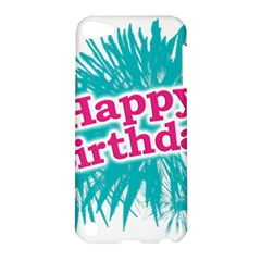 Happy Brithday Typographic Design Apple Ipod Touch 5 Hardshell Case by dflcprints