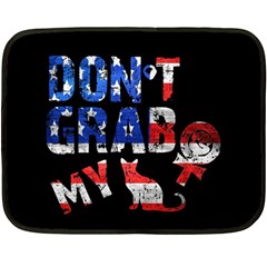 Dont Grab My Double Sided Fleece Blanket (mini)  by Valentinaart