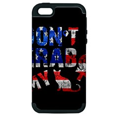 Dont Grab My Apple Iphone 5 Hardshell Case (pc+silicone) by Valentinaart
