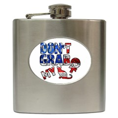 Dont Grab My Hip Flask (6 Oz) by Valentinaart