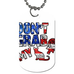 Dont Grab My Dog Tag (two Sides) by Valentinaart