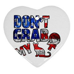 Dont Grab My Heart Ornament (two Sides) by Valentinaart