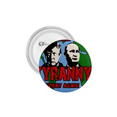 Make Tyranny Great Again 1 75  Buttons by Valentinaart