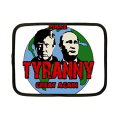 Make Tyranny Great Again Netbook Case (small)  by Valentinaart