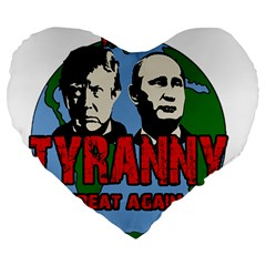 Make Tyranny Great Again Large 19  Premium Heart Shape Cushions by Valentinaart