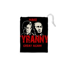 Make Tyranny Great Again Drawstring Pouches (xs)  by Valentinaart