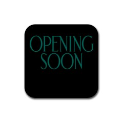 Opening Soon Sign Rubber Square Coaster (4 Pack)  by Mariart