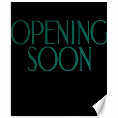 Opening Soon Sign Canvas 8  X 10  by Mariart