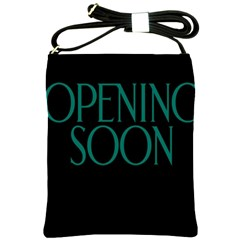 Opening Soon Sign Shoulder Sling Bags by Mariart