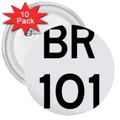 Brazil Br 101 Transcoastal Highway  3  Buttons (10 Pack)  by abbeyz71