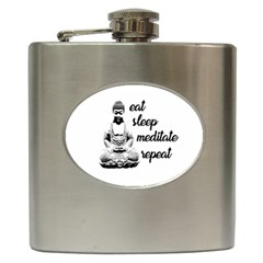 Eat, Sleep, Meditate, Repeat  Hip Flask (6 Oz) by Valentinaart