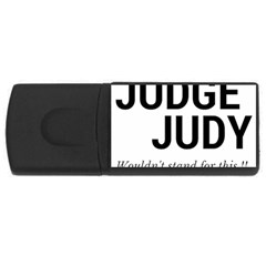 Judge Judy Wouldn t Stand For This! Usb Flash Drive Rectangular (4 Gb) by theycallmemimi