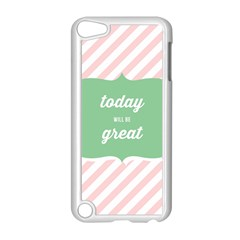 Today Will Be Great Apple Ipod Touch 5 Case (white) by BangZart