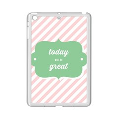Today Will Be Great Ipad Mini 2 Enamel Coated Cases by BangZart