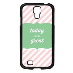 Today Will Be Great Samsung Galaxy S4 I9500/ I9505 Case (black) by BangZart
