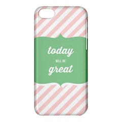 Today Will Be Great Apple Iphone 5c Hardshell Case by BangZart