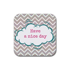 Have A Nice Day Rubber Coaster (square)  by BangZart