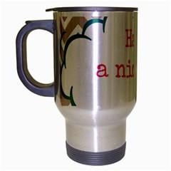 Have A Nice Day Travel Mug (silver Gray) by BangZart