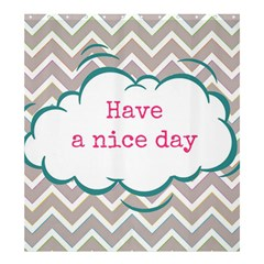 Have A Nice Day Shower Curtain 66  X 72  (large)  by BangZart