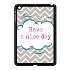 Have A Nice Day Apple Ipad Mini Case (black) by BangZart