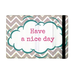 Have A Nice Day Ipad Mini 2 Flip Cases by BangZart