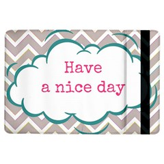 Have A Nice Day Ipad Air Flip by BangZart