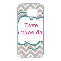 Have A Nice Day Samsung Galaxy S7 Edge White Seamless Case by BangZart