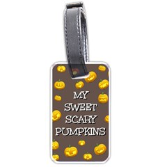 Hallowen My Sweet Scary Pumkins Luggage Tags (one Side)  by BangZart