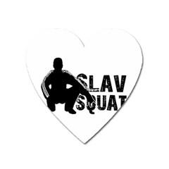 Slav Squat Heart Magnet by Valentinaart