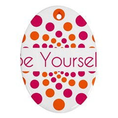 Be Yourself Pink Orange Dots Circular Ornament (oval) by BangZart