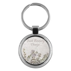 Shabby Chic Style Motivational Quote Key Chains (round)  by dflcprints