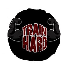 Train Hard Standard 15  Premium Round Cushions by Valentinaart