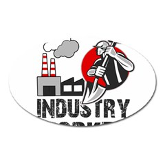 Industry Worker  Oval Magnet by Valentinaart