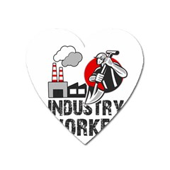 Industry Worker  Heart Magnet by Valentinaart