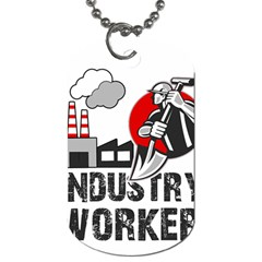 Industry Worker  Dog Tag (one Side) by Valentinaart