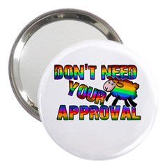 Dont Need Your Approval 3  Handbag Mirrors by Valentinaart