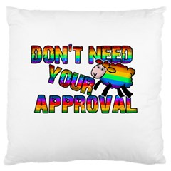 Dont Need Your Approval Large Flano Cushion Case (one Side) by Valentinaart