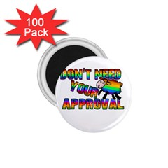Dont Need Your Approval 1 75  Magnets (100 Pack)  by Valentinaart