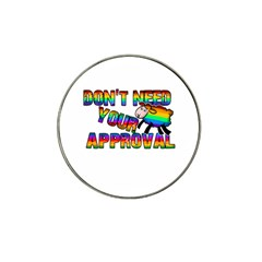 Dont Need Your Approval Hat Clip Ball Marker (4 Pack) by Valentinaart