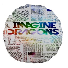 Imagine Dragons Quotes Large 18  Premium Flano Round Cushions by BangZart