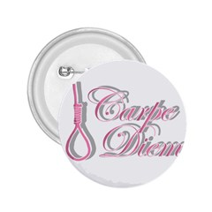 Carpe Diem  2 25  Buttons by Valentinaart