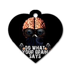 Do What Your Brain Says Dog Tag Heart (two Sides) by Valentinaart