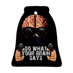 Do What Your Brain Says Bell Ornament (two Sides) by Valentinaart