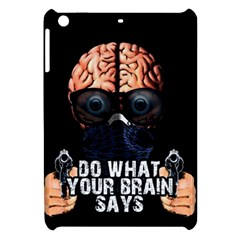 Do What Your Brain Says Apple Ipad Mini Hardshell Case by Valentinaart