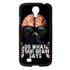 Do What Your Brain Says Samsung Galaxy S4 I9500/ I9505 Case (black) by Valentinaart