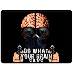 Do What Your Brain Says Double Sided Fleece Blanket (large)  by Valentinaart