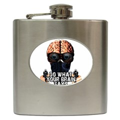 Do What Your Brain Says Hip Flask (6 Oz) by Valentinaart