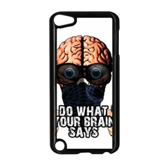 Do What Your Brain Says Apple Ipod Touch 5 Case (black) by Valentinaart